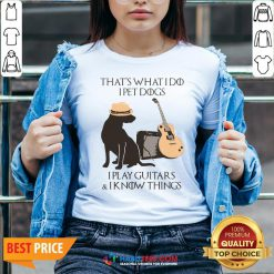 Pro That's What I Do I Pet Dogs I Play Guitars And I Know Things V-neck - Design By Habittees.com