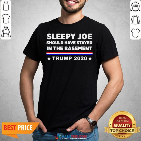 Sleepy Joe Should Have Stayed In Time Bastment Trump 2020 Election Shirt