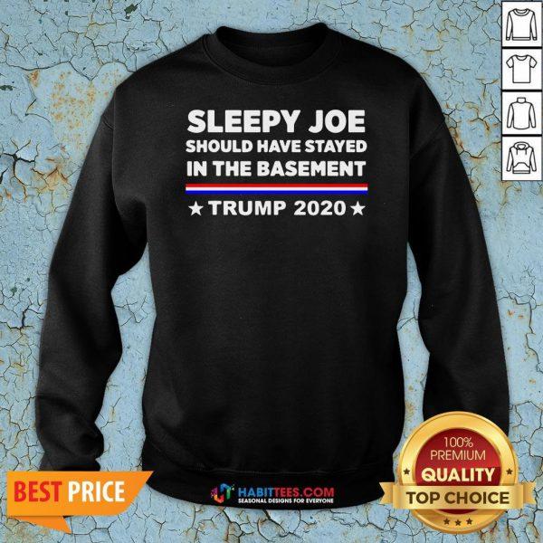 Sleepy Joe Should Have Stayed In Time Bastment Trump 2020 Election Sweatshirt