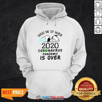 So Snoopy Face Mask Wake Me Up When 2020 Coronavirus Pandemic Is Over Hoodie - Design By Habittees.com