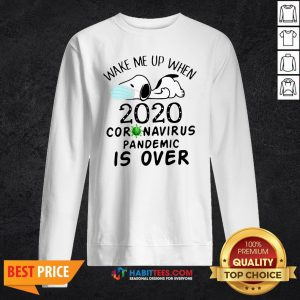 So Snoopy Face Mask Wake Me Up When 2020 Coronavirus Pandemic Is Over Sweatshirt - Design By Habittees.com