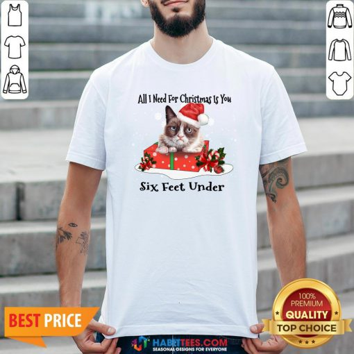 Super Cat All I Need For Christmas Is You Six Feet Under Shirt - Design By Habittees.com