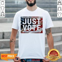 Sweet Just vote for our country for our future Shirt - Design By Habittees.com