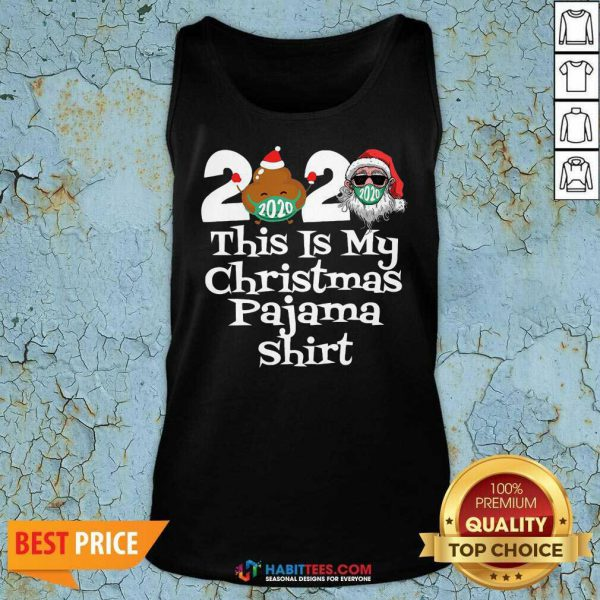 Top 2020 This Is My Christmas Pajama Poop Santa Clause Face Mask Xmas Tank Top