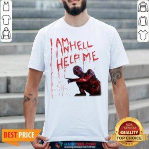 Top Hellraiser I Am Hell Help Me Shirt