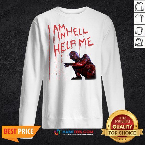 Top Hellraiser I Am Hell Help Me Sweatshirt