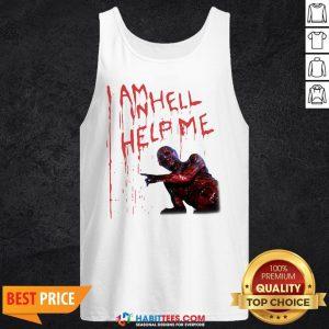 Top Hellraiser I Am Hell Help Me Tank Top