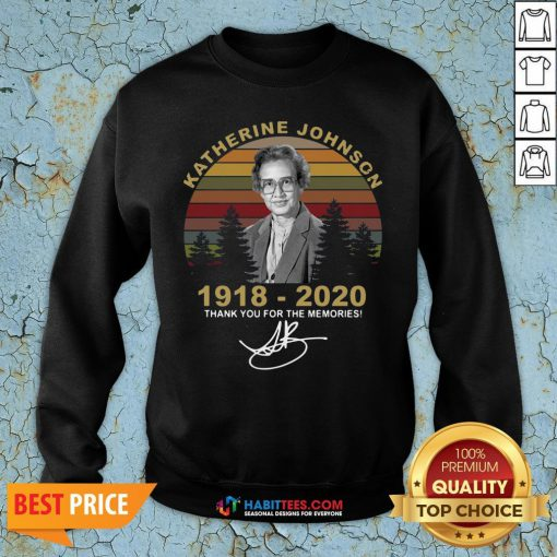 Top Katherine Johnson 1918 2020 Thank You For The Memories Vintage Sweatshirt - Design By Habittees.com