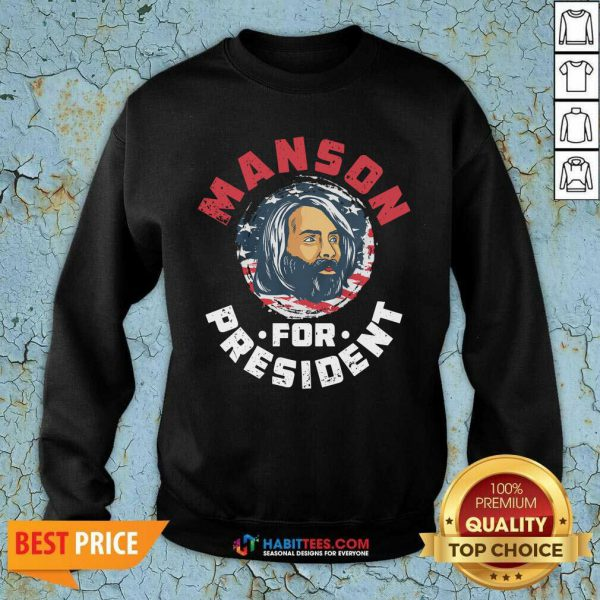 Top Manson For President Sweatshirt