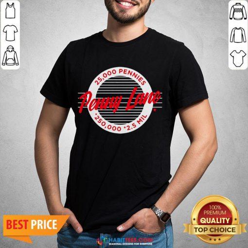 Top Penny Lane 25 000 Pennies 250 000 25 Mil Shirt - Design By Habittees.com