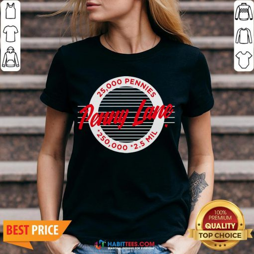 Top Penny Lane 25 000 Pennies 250 000 25 Mil V-neck - Design By Habittees.com