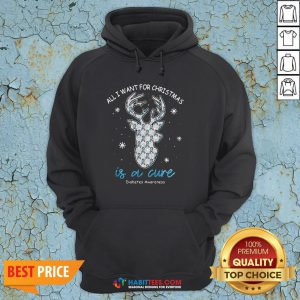 Top Reindeer All I Want For Christmas Is A Cure Diabetes Awareness Hoodie - Design By Habittees.com