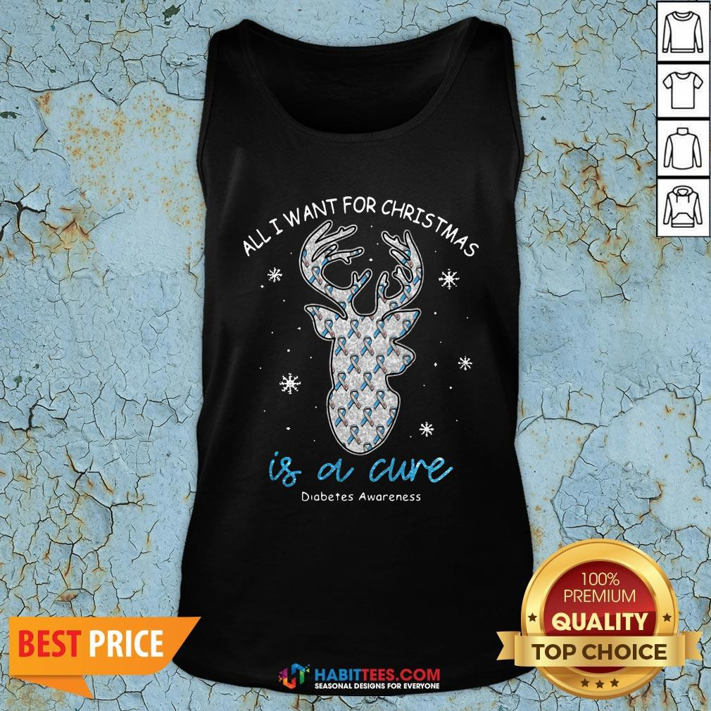 Top Reindeer All I Want For Christmas Is A Cure Diabetes Awareness Tank Top - Design By Habittees.com