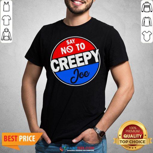 Top Say No To Creepy Joe Vintage Shirt