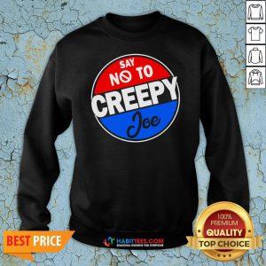 Top Say No To Creepy Joe Vintage Sweatshirt