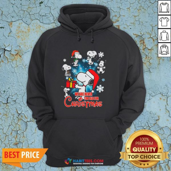 Top Snoopy We Are Never Too Old For Christmas Hoodie - Design By Habittees.com