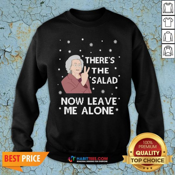 Top There's The Salad Now Leave Me Alone Ugly Christmas Sweat Sweatshirt- Design By Habittees.com