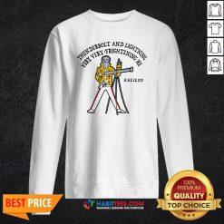 Top Thunderbolt And Lightning Very Very Frightening Me Galileo Sweatshirt - Design By Habittees.com