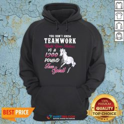 Vip Horse You Don't Know Teamwork Until Your Partner Is A 1200 Pound Free Spirit Hoodie - Design By Habittees.comVip Horse You Don't Know Teamwork Until Your Partner Is A 1200 Pound Free Spirit Hoodie