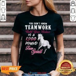 Vip Horse You Don't Know Teamwork Until Your Partner Is A 1200 Pound Free Spirit V-neck - Design By Habittees.com
