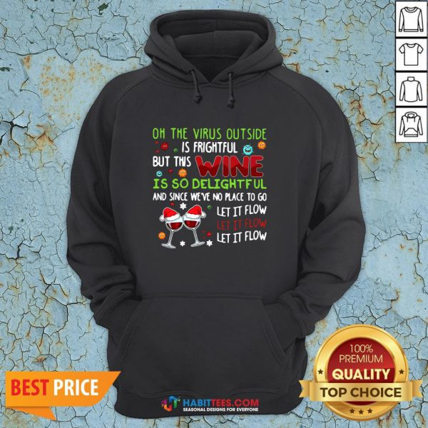 Vip Oh The Virus Outside Is Frightful But This Wine Is So Delightful And Since We've No Place To Go Let It Flow Christmas Hoodie - Design By Habittees.com