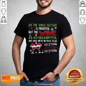 Vip Oh The Virus Outside Is Frightful But This Wine Is So Delightful And Since We've No Place To Go Let It Flow Christmas Shirt - Design By Habittees.com