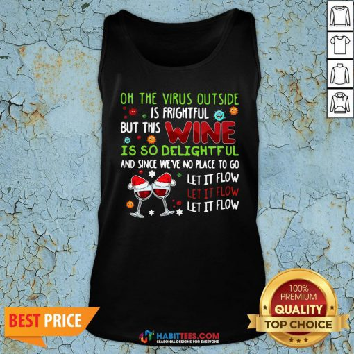 Vip Oh The Virus Outside Is Frightful But This Wine Is So Delightful And Since We've No Place To Go Let It Flow Christmas Tank Top - Design By Habittees.com