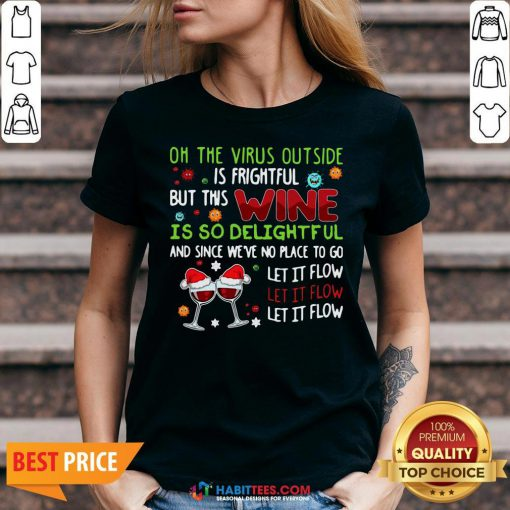 Vip Oh The Virus Outside Is Frightful But This Wine Is So Delightful And Since We've No Place To Go Let It Flow Christmas V-neck - Design By Habittees.com