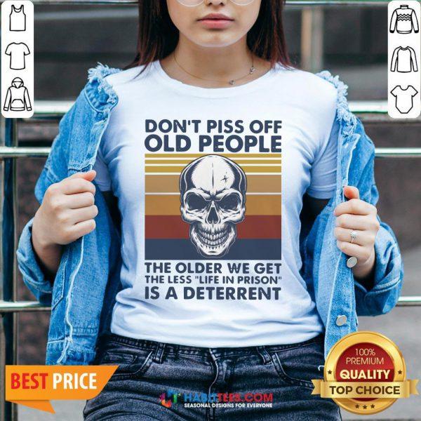 Vip Skull Don't Piss Off Old People The Older We Get The Less Life In Prison Is A Deterrent Vintage V-neck - Design By Habittees.com