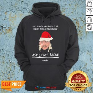 Vip Want Top Know Who's Saul It Is That You Have To Isolate This Christmas Ask Carole Baskin Hoodie - Design By Habittees.com