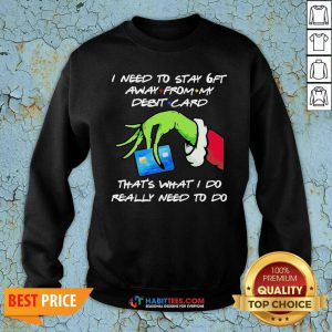Awesome Grinch Hand Holding I Need To Stay 6ft Away From Sweatshirt - Design by Habittees.com