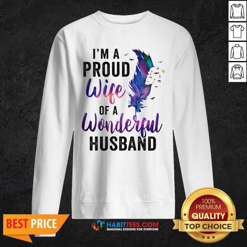 Awesome Im A Proud Wife Of A Wonderful Husband Sweatshirt - Design by Habittees.com