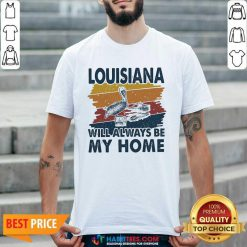 Awesome Louisiana Will Always Be My Home Vintage Retro Shirt - Design by Habittees.com