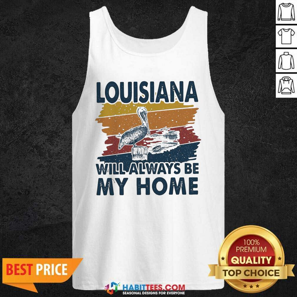 Awesome Louisiana Will Always Be My Home Vintage Retro Tank Top - Design by Habittees.com
