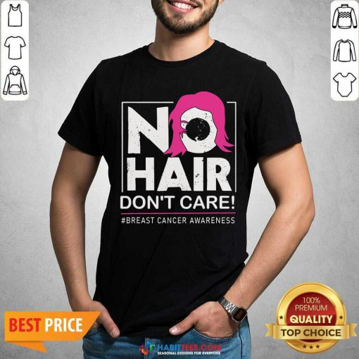 Awesome No Hair Do Not Care Breast Cancer Awareness Woman Shirt - Design by Habittees.com