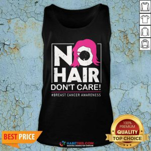 Awesome No Hair Do Not Care Breast Cancer Awareness Woman Tank Top - Design by Habittees.com
