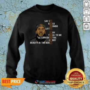 Awesome Tory Lanez Say It Gold Rondo Litty Luv Talk To Me Sweatshirt - Design by Habittees.com