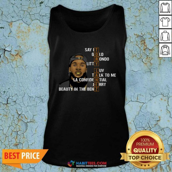 Awesome Tory Lanez Say It Gold Rondo Litty Luv Talk To Me Tank Top - Design by Habittees.com
