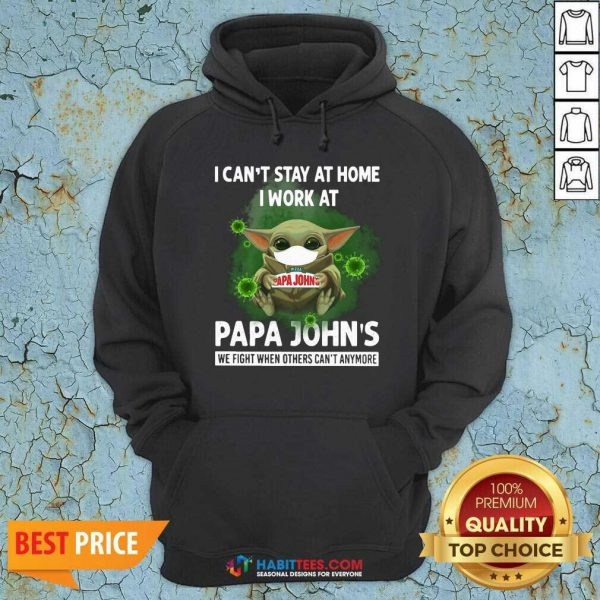 Baby Yoda Face Mask Hug I Cant Stay Home I Work At Papa Johns We Fight Covid 19 Hoodie - Design by Habittees.com