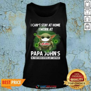 Baby Yoda Face Mask Hug I Cant Stay Home I Work At Papa Johns We Fight Covid 19 TAnk Top - Design by Habittees.com