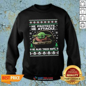 Baby Yoda He Protects He Attacks He Also Takes Naps Ugly Christmas Sweatshirt - Design by Habittees.com