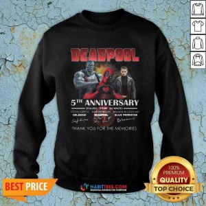 Deadpool 5th Anniversary 2016 2021 2 Film 243 Minutes Thank Memories Signatures Sweatshirt - Design by Habittees.com