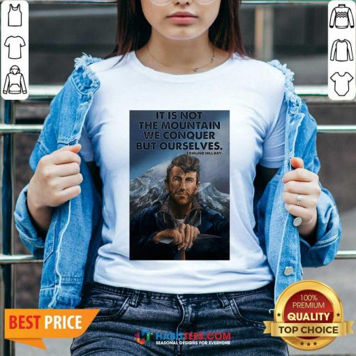 Eh It's Not The Mountain We Conquer But Ourselves Edmund Hillary V-neck - Design by Habittees.com