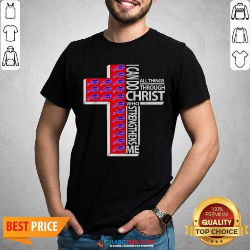 Funny I Can Do All Things Through Christ Buffalo Bills Shirt - Design by Habittees.com