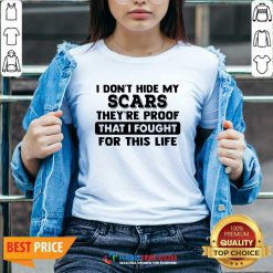 Funny I Dont Hide My Scars Theyre Proof That I Fought For This Life V-neck - Design by Habittees.com