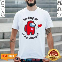 Funny Imposter Among Us Is My Valentine Shirt - Design by Habittees.com