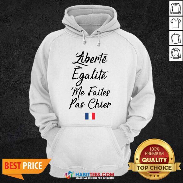 Funny Liberte Egalite Me Faites Pas Chier Hoodie - Design by Habittees.com