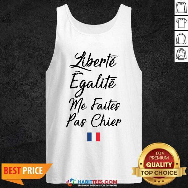Funny Liberte Egalite Me Faites Pas Chier Tank Top - Design by Habittees.com