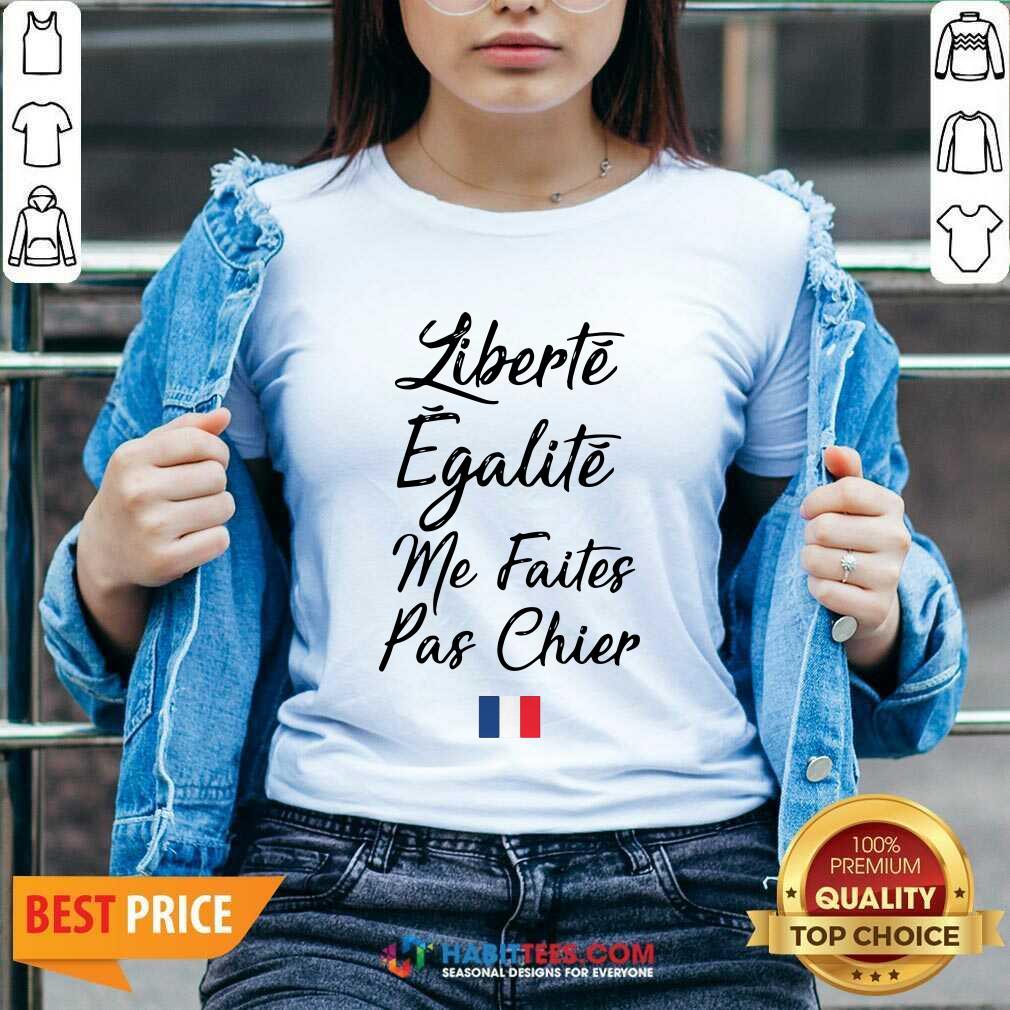 Funny Liberte Egalite Me Faites Pas Chier V-neck - Design by Habittees.com