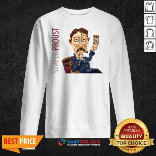 Funny Simply Proust 2020 Sweatshirt - Design by Habittees.com